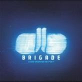 Brigade - come morning we fight