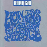 Terrorvision - How To Make Friends And Influence People