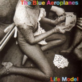 The Blue Aeroplanes - Life Model