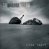 The Mariana Hollow - Coma Heart