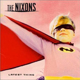 The Nixons - Latest Thing