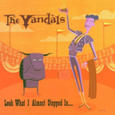 The Vandals - Look What I almost Stepped In