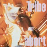 Tribe - Abort